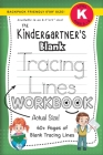 The Kindergartner's Blank Tracing Lines Workbook (Backpack Friendly 6