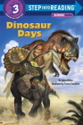 Dinosaur Days (Step into Reading) Cover Image