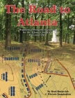 The Road to Atlanta: Regimental Wargame Scenarios for the Atlanta Campaign May-June 1864 Cover Image