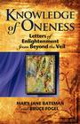 Knowledge of Oneness: Letters of Enlightenment from Beyond the Veil Cover Image