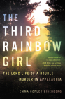 The Third Rainbow Girl: The Long Life of a Double Murder in Appalachia Cover Image