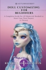 Doll Customizing for Beginners: A Complete Guide for All Materials Needed to Start Your First Project (+ Prices) Cover Image
