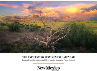 2021 Enchanting New Mexico Calendar: Images from the 19th Annual New Mexico Magazine Photo Contest Cover Image