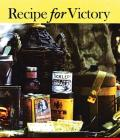 Recipes for Victory: Great War Food from the Front and Kitchens Back Home in Canada Cover Image