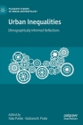 Urban Inequalities: Ethnographically Informed Reflections (Palgrave Studies in Urban Anthropology) Cover Image