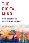 The Digital Mind: How Science Is Redefining Humanity Cover Image
