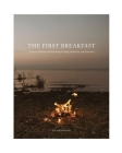The First Breakfast: A Journey with Jesus and Peter through Calling, Brokenness, and Restoration Cover Image