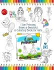 I Am Princess, Brave & Beautiful: A Coloring Book for Girls Paperback Princess Coloring Book ❤ I Am Confident, A Coloring Book for Girls, I Am Cover Image