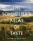 The Sommelier's Atlas of Taste: A Field Guide to the Great Wines of Europe Cover Image