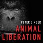 Animal Liberation Lib/E: The Definitive Classic of the Animal Movement Cover Image