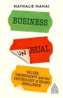 Business Unusual: Values, Uncertainty and the Psychology of Brand Resilience (Kogan Page Inspire) Cover Image