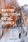Rocking Qualitative Social Science: An Irreverent Guide to Rigorous Research Cover Image