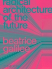 Radical Architecture of the Future Cover Image