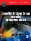 Embedded Systems Design Using the Ti Msp430 Series (Embedded Technology) Cover Image