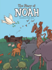 The Story of Noah (Inspiration for Little Hands) Cover Image