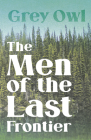 The Men of the Last Frontier Cover Image
