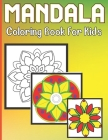 Mandala Coloring Book For Kids: A Coloring Book for Kids with easy and beautiful Mandalas Collection Cover Image
