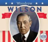 Woodrow Wilson (United States Presidents *2017) Cover Image