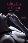 Aphrodite in Bloom: A Collection of Erotic Stories Cover Image