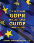 Ultimate GDPR Practitioner Guide (2nd Edition): Demystifying Privacy & Data Protection Cover Image