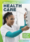 Skilled Jobs in Health Care Cover Image