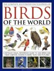 The Complete Illustrated Encyclopedia of Birds of the World: A Detailed Visual Reference Guide to 1600 Birds and Their Habitats, Shown in More Than 18 Cover Image