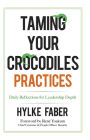 Taming Your Crocodiles Practices: Daily Reflections for Leadership Depth Cover Image