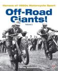 Off-Road Giants!: Heroes of 1960s Motorcycle Sport, Vol. 2 Cover Image