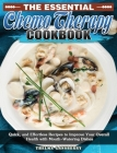 The Essential Chemo Therapy Cookbook: Quick, and Effortless Recipes to Improve Your Overall Health with Mouth-Watering Dishes Cover Image