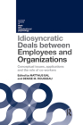 Idiosyncratic Deals between Employees and Organizations: Conceptual issues, applications and the role of co-workers Cover Image