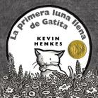 La Primera Luna Llena de Gatita = Kitten's First Full Moon Cover Image