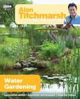 Alan Titchmarsh How to Garden: Water Gardening Cover Image