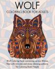 Wolf Coloring Book for Adults: Wolf Coloring Book containing various Wolves filled with intricate and stress relieving patterns (Coloring Books for Adults #8) Cover Image