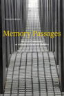 Memory Passages: Holocaust Memorials in the United States and Germany Cover Image