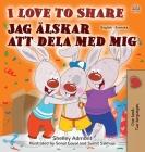 I Love to Share (English Swedish Bilingual Book for Kids) (English Swedish Bilingual Collection) Cover Image