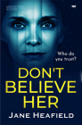 Don't Believe Her: A Completely Gripping Psychological Thriller Full of Twists Cover Image