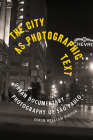 The City as Photographic Text: Urban Documentary Photography of São Paulo (Latinx and Latin American Profiles) Cover Image