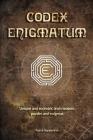 Codex Enigmatum: Unique and eccentric brain teasers, puzzles and enigmas Cover Image