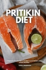 Pritikin Diet: A Beginner's Step-by-Step Guide With Curated Recipes and a Sample Meal Plan Cover Image
