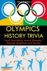 Olympics History Trivia: Facts and History About Olympics Through Questions and Answer Cover Image