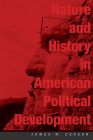 Nature and History in American Political Development: A Debate (Alexis de Tocqueville Lectures on American Politics #1) Cover Image