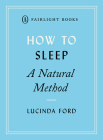 How to Sleep: A Natural Method (Fairlight's How to… Modern Living Series) Cover Image