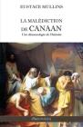 La malédiction de Canaan: Une démonologie de l'histoire Cover Image