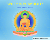 What Is Buddhism?: Buddhism for Children Level 3 Cover Image