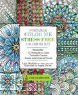 Portable Color Me Stress-Free Coloring Kit: Includes Book, Colored Pencils and Twistable Crayons (Zen Coloring Book) Cover Image