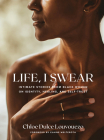 Life, I Swear: Intimate Stories from Black Women on Identity, Healing, and Self-Trust Cover Image