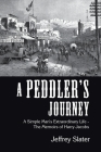 A Peddler's Journey: A Simple Man's Extraordinary Life - the Memoirs of Harry Jacobs Cover Image
