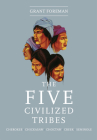 The Five Civilized Tribes, Volume 8 (Civilization of the American Indian #8) Cover Image