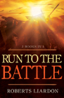 Run to the Battle: A Collection of Three Best-Selling Books Cover Image