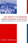 The Mobility of Workers Under Advanced Capitalism: Dominican Migration to the United States Cover Image